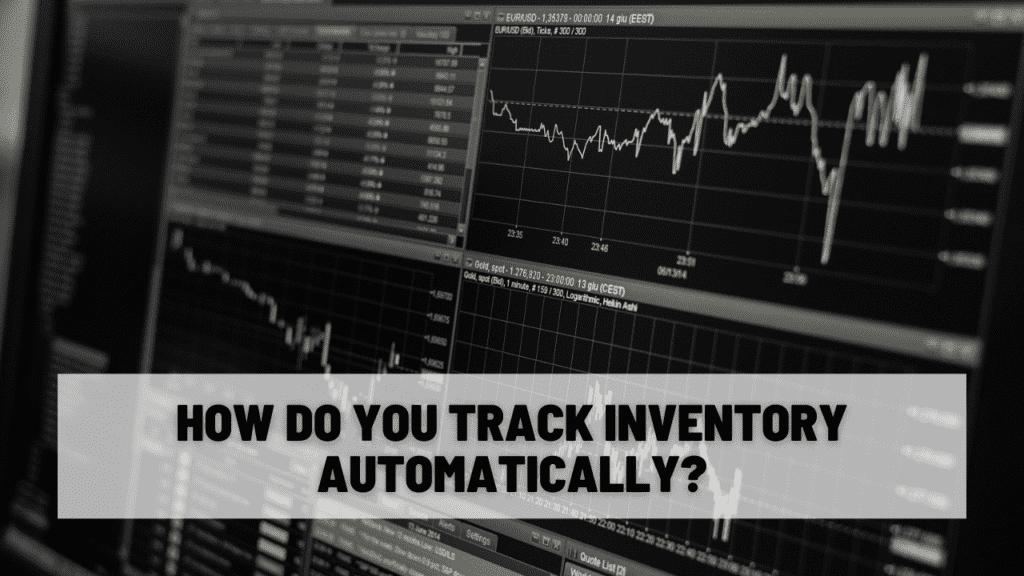 How do you track inventory automatically?