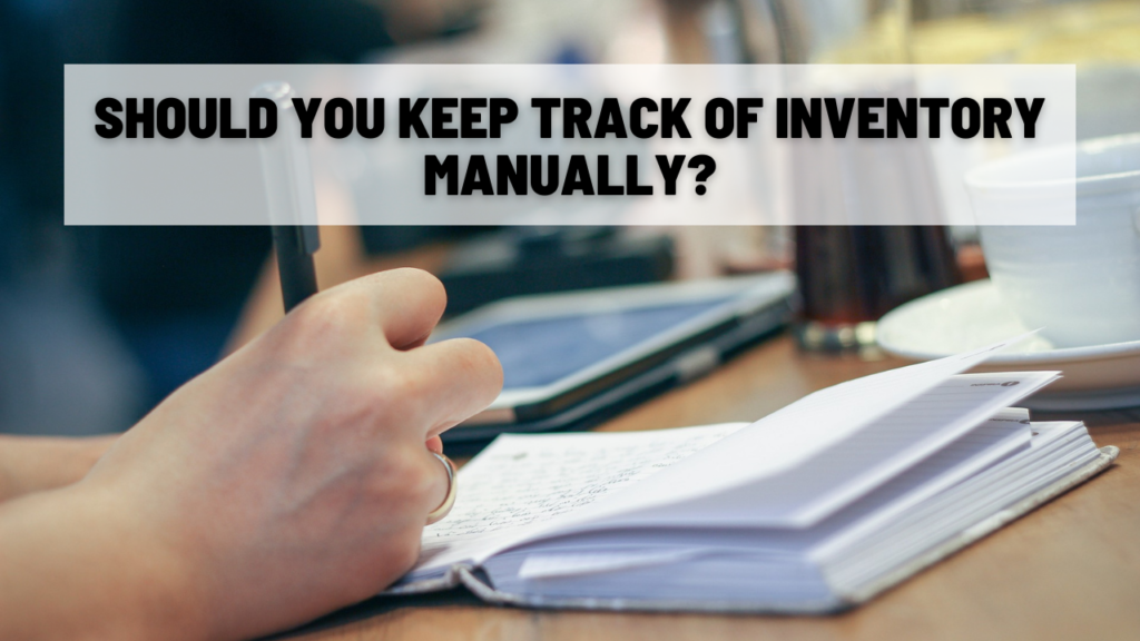 Should you keep track of inventory manually